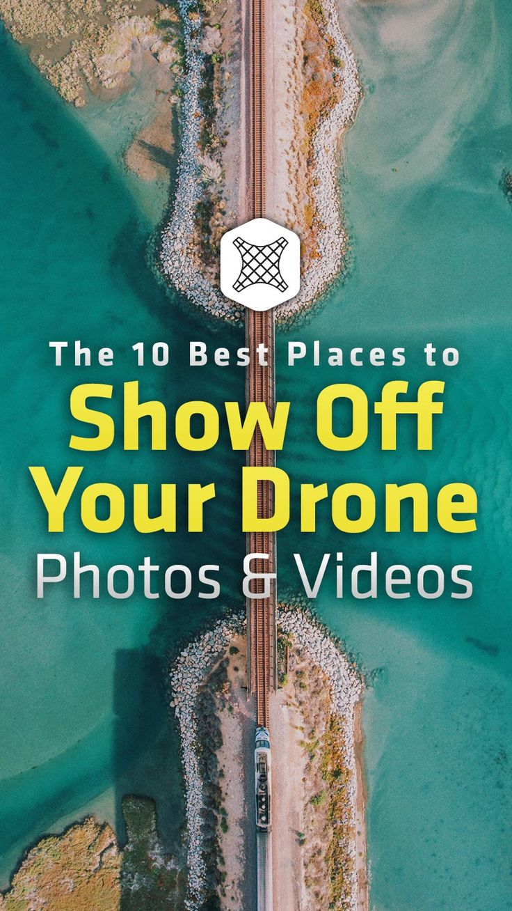 The 10 Best Places to Show Off Your Drone Photos & Videos #drones #dronephotogra...