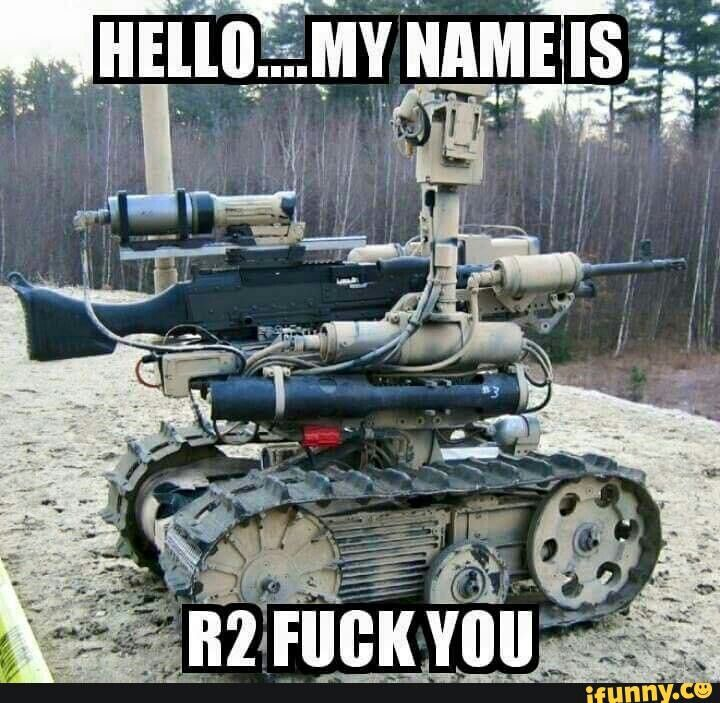 Hello My Name is R2 Fuck You - www.memefunnies.c... (Drone)