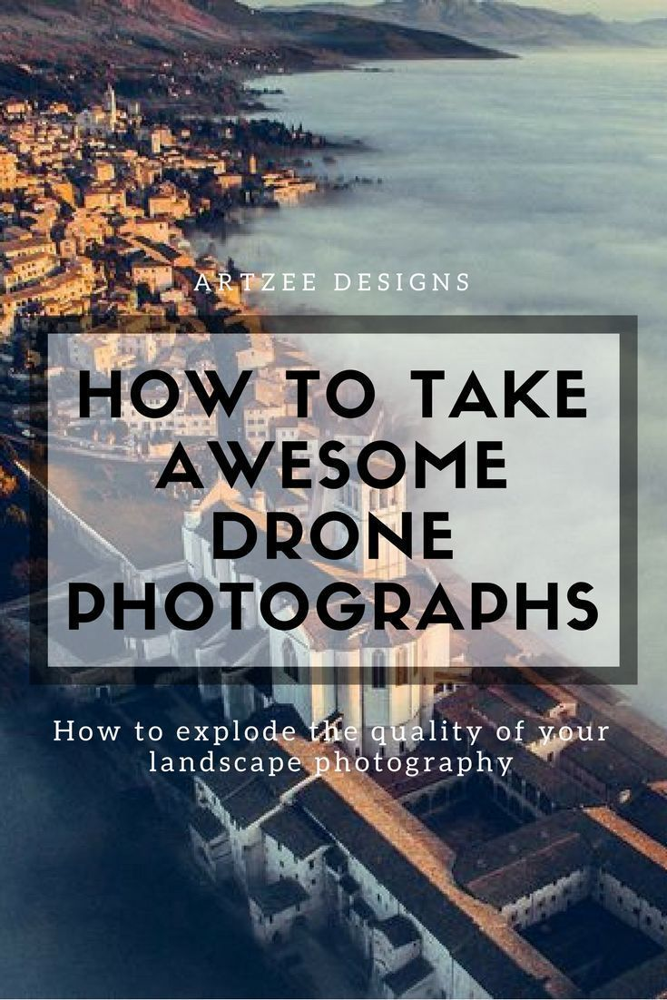 How to Take Awesome Drone Photography