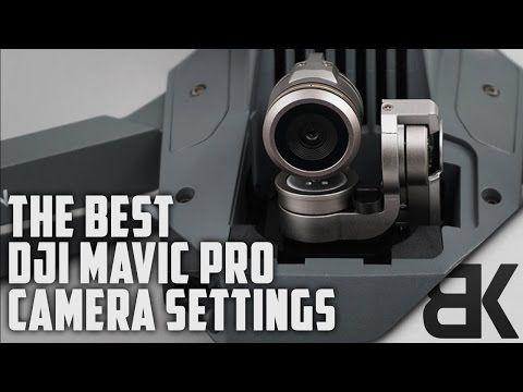 The Best DJI Mavic Pro Camera Settings (In-Depth Walkthrough) - YouTube