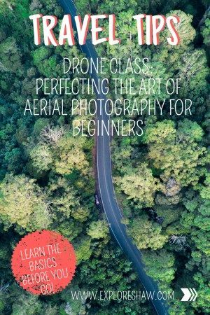 Drone Class: Perfecting The Art of Aerial Photography For Beginners