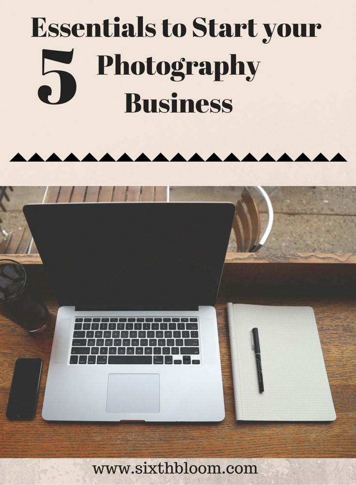 5 Essentials to Start Your photography Business. Take these simple steps to get your photography business headed in the right direction. #photographytips