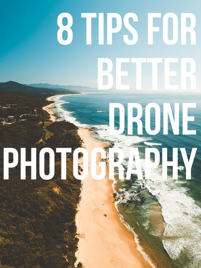 Eight Tips for Better Drone Photography  ____________________________  #drone #travelphotography #aerial #phototips