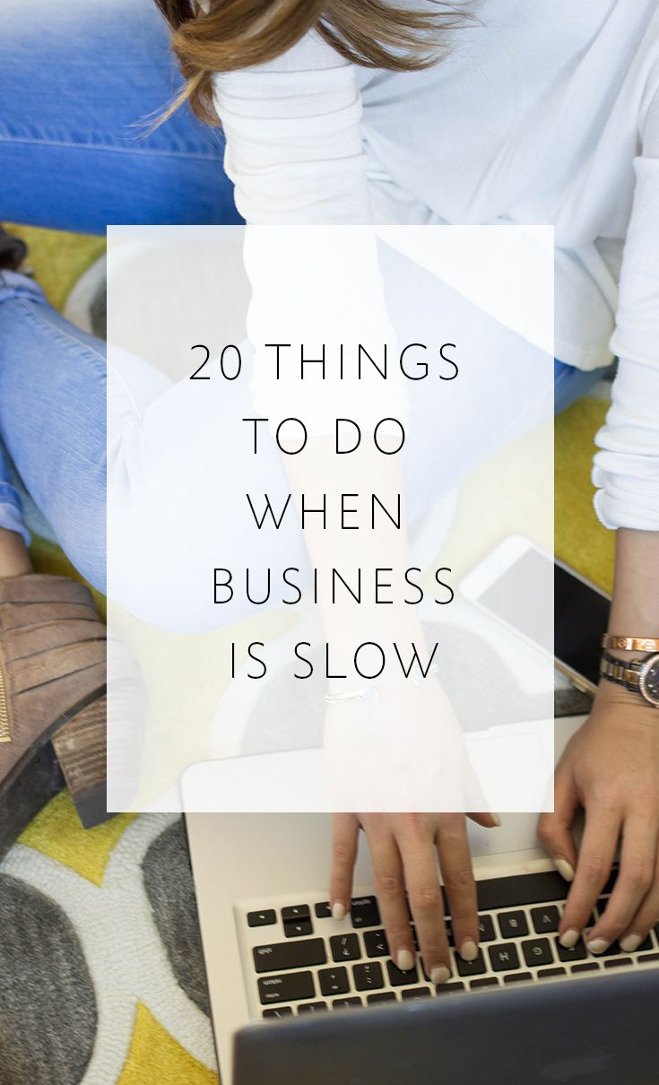 20 Things To Do When Business Is Slow
