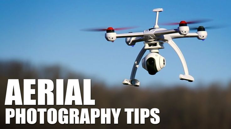 Aerial photography drone : Aerial Photography Tips