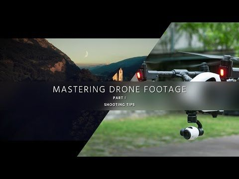 Shoot Aerial Video Like a Pro – Mastering Drone Footage – PART 1 - YouTube