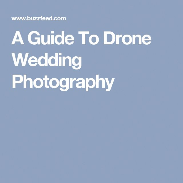 A Guide To Drone Wedding Photography #dronephotography
