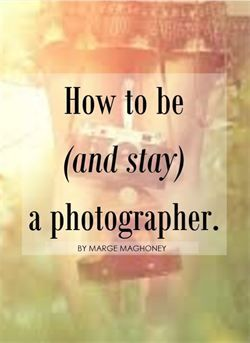 How to Become (and Stay) a Photographer www.margemaghoney...