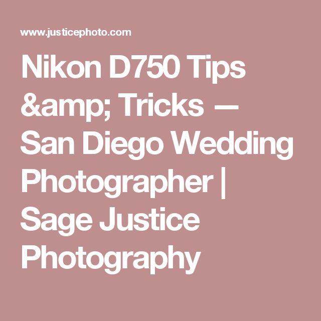 Nikon D750 Tips & Tricks