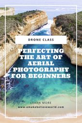 Drone Class: Perfecting Aerial Photography For Beginners