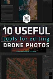 10 Useful Tools For Editing Your Drone Photos On A Computer -