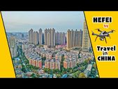 4k HEFEI by Drone | Aerial Photography in China | Anhui Province