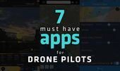 7 Must-Have Apps for Drone Pilots -