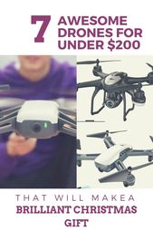 10 Amazing Drones For Under $200!