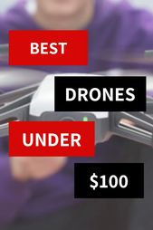Best Drones Under $100 [2020 Guide] - Drone news and reviews