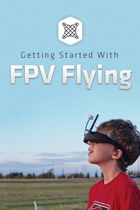 FPV Flying: Everything You Should Know About Getting Started -