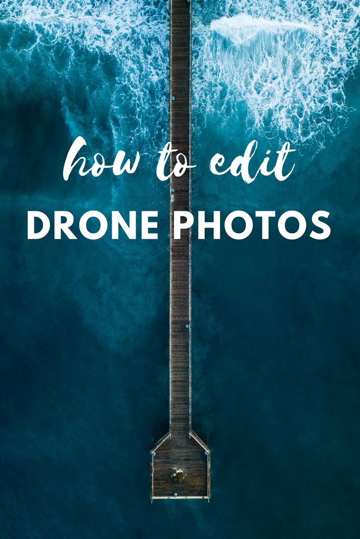HOW TO EDIT DRONE PHOTOS