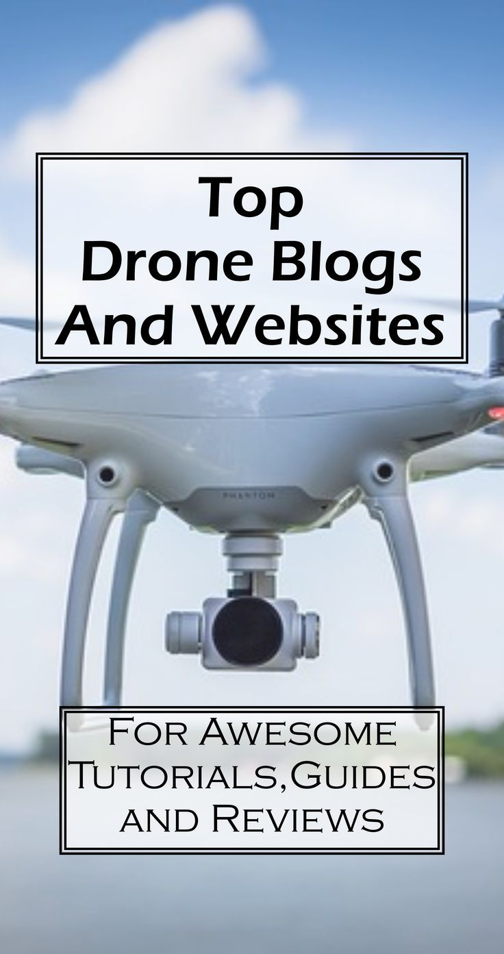 Top Drone Blogs - Drone news and reviews